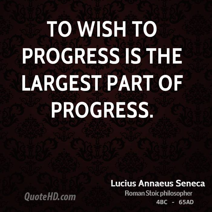 To wish to progress is the largest part of progress.