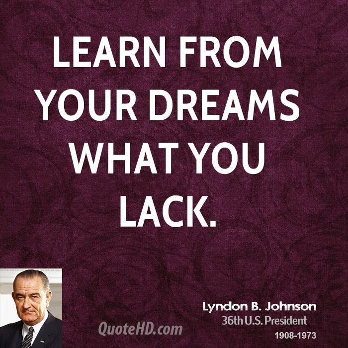 Learn from your dreams what you lack.
