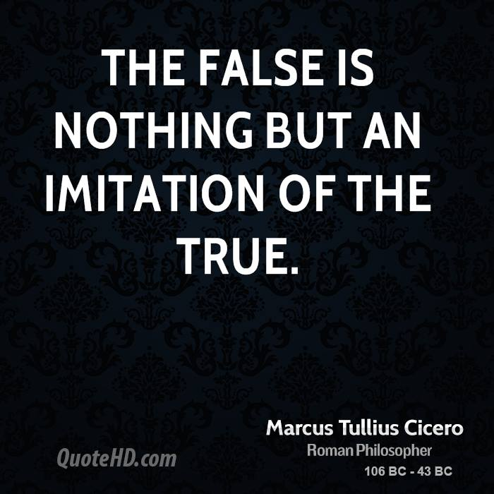 The false is nothing but an imitation of the true.