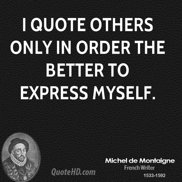 Michel de Montaigne Quotes. QuotesGram
