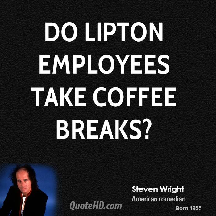 Do Lipton employees take coffee breaks?