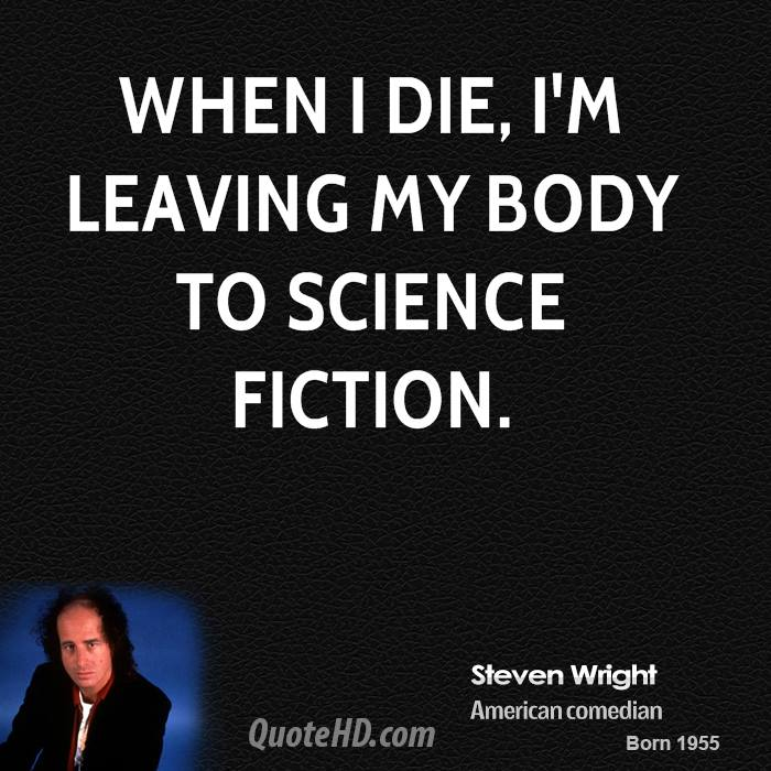When I Im Leaving My Body To Science Fiction