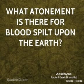 What atonement is there for blood spilt upon the earth?