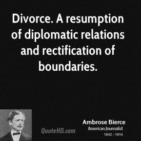 Divorce. A resumption of diplomatic relations and rectification of boundaries.