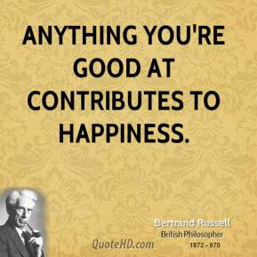 Anything you're good at contributes to happiness.