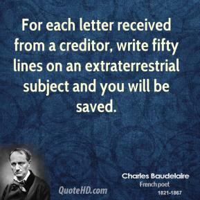 For each letter received from a creditor, write fifty lines on an extraterrestrial subject and you will be saved.