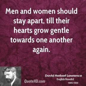 Men and women should stay apart, till their hearts grow gentle towards one another again.