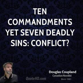 Ten commandments yet seven deadly sins: conflict?