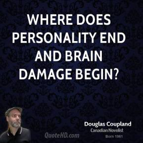 Where does personality end and brain damage begin?