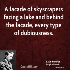 E. M. Forster - A facade of skyscrapers facing a lake and behind the facade, every type of dubiousness.