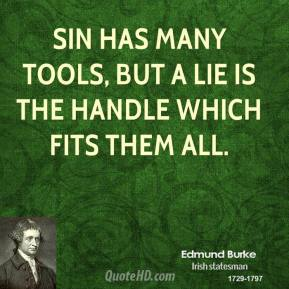 Sin has many tools, but a lie is the handle which fits them all.