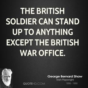 The British soldier can stand up to anything except the British War Office.