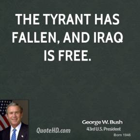 The tyrant has fallen, and Iraq is free.