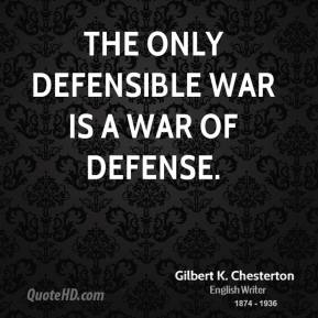 The only defensible war is a war of defense.