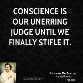Conscience is our unerring judge until we finally stifle it.