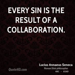 Every sin is the result of a collaboration.