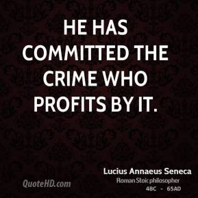 He has committed the crime who profits by it.