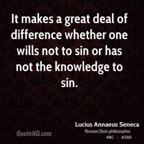 It makes a great deal of difference whether one wills not to sin or has not the knowledge to sin.