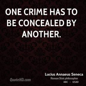 One crime has to be concealed by another.