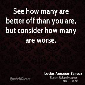 See how many are better off than you are, but consider how many are worse.