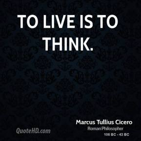 To live is to think.