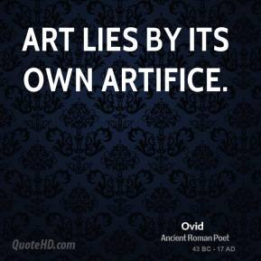Art lies by its own artifice.