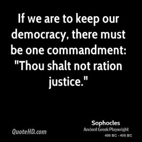 "If we are to keep our democracy, there must be one commandment: ""Thou shalt not ration justice."""