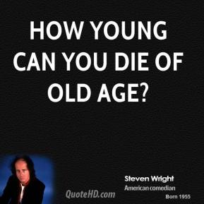 How young can you die of old age?
