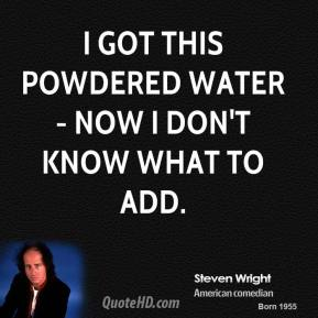 I got this powdered water - now I don't know what to add.