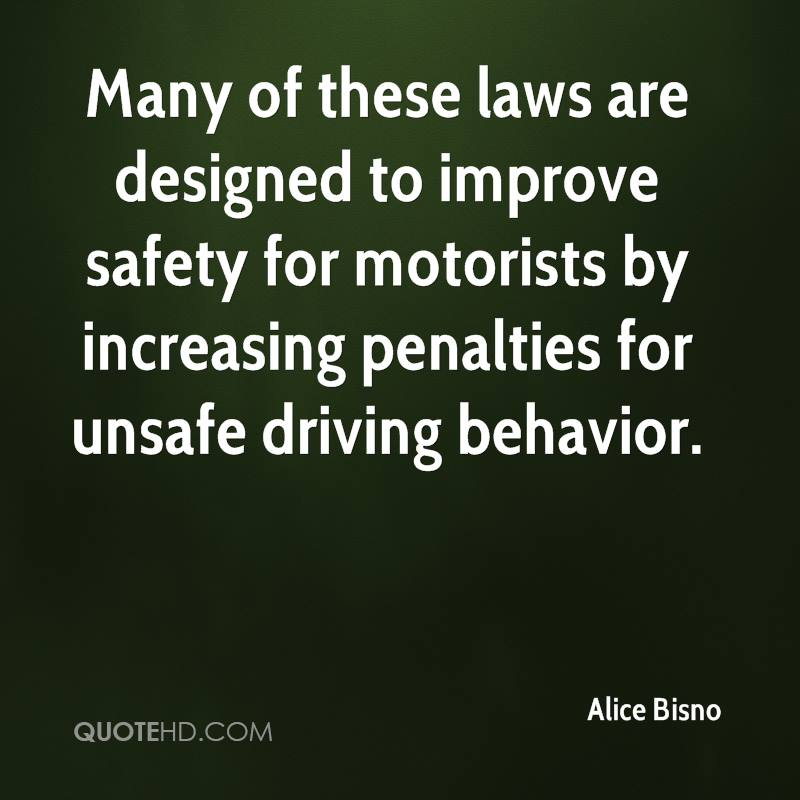 Many of these laws are designed to improve safety for motorists by increasing penalties for unsafe driving behavior.
