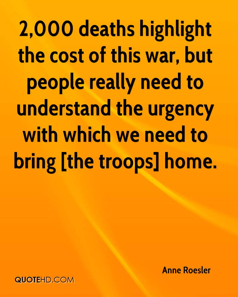 2,000 deaths highlight the cost of this war, but people really need to understand the urgency with which we need to bring [the troops] home.