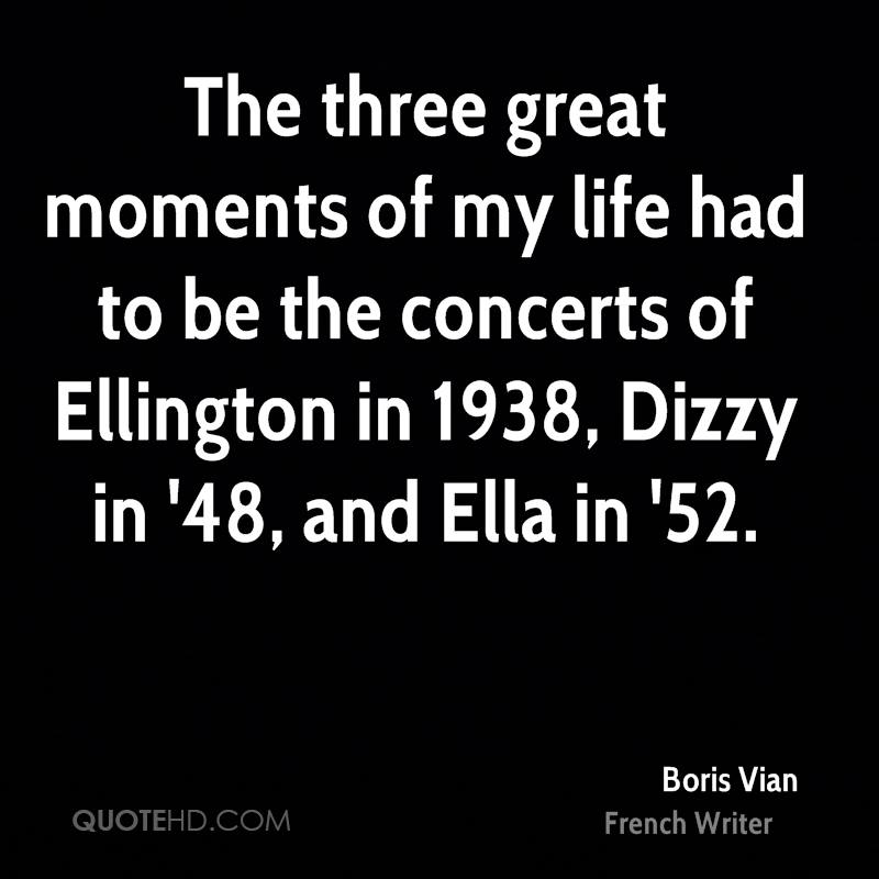 The Three Great Moments Of My Life Had To Be The Concerts Of Ellington In  1938
