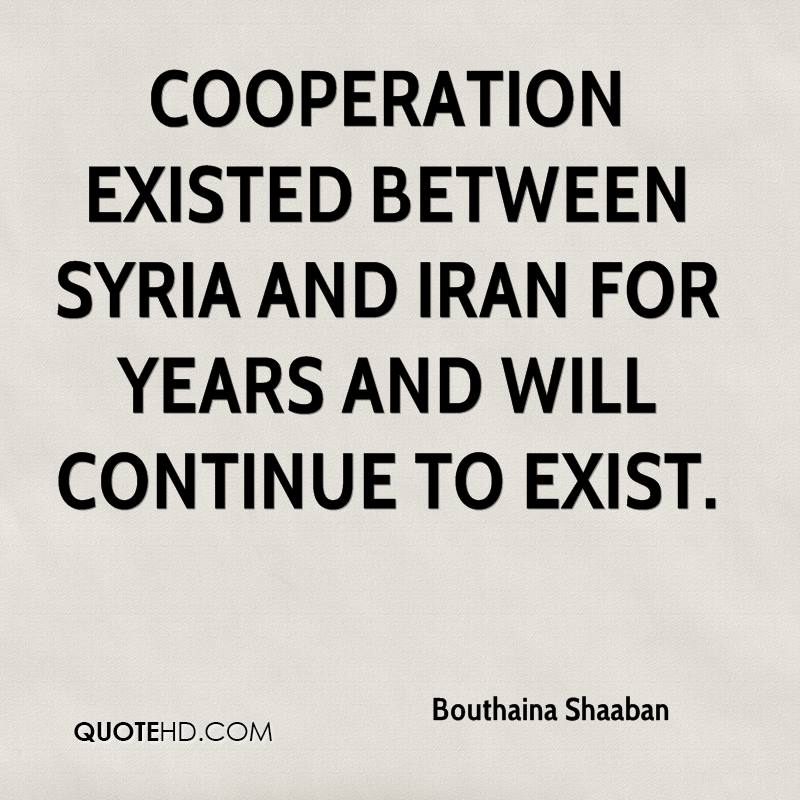 cooperation existed between Syria and Iran for years and will continue to exist.