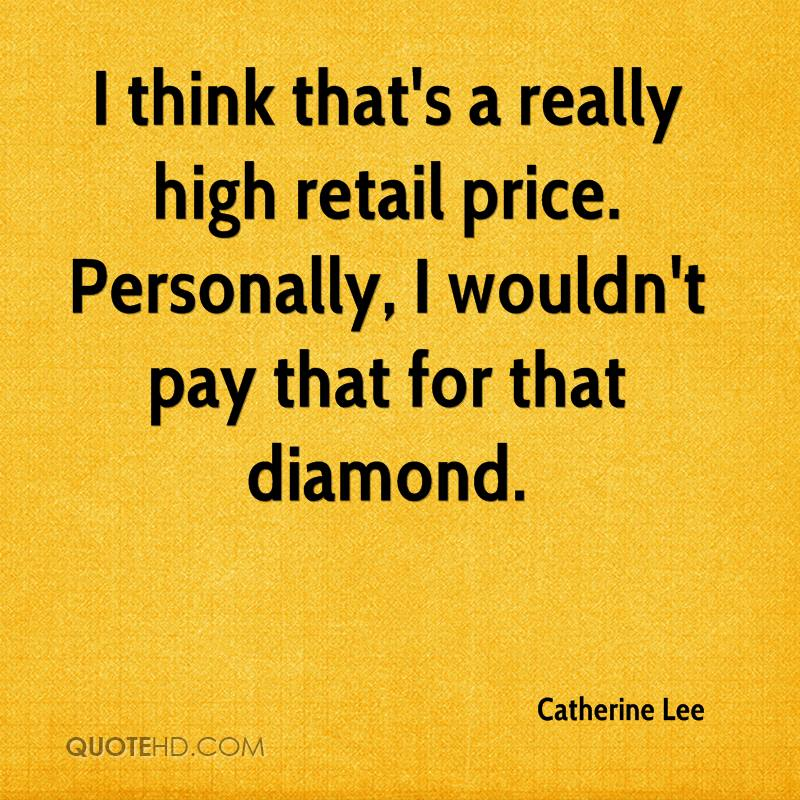 I think that's a really high retail price. Personally, I wouldn't pay that for that diamond.