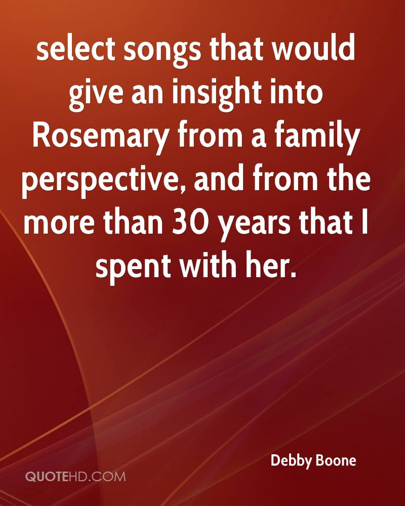 select songs that would give an insight into Rosemary from a family perspective, and from the more than 30 years that I spent with her.