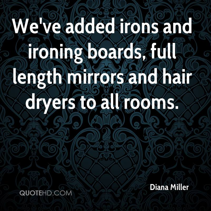 We've added irons and ironing boards, full length mirrors and hair dryers to all rooms.