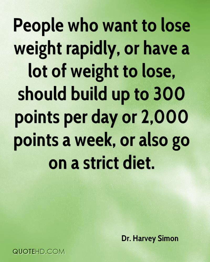 People who want to lose weight rapidly, or have a lot of weight to lose, should build up to 300 points per day or 2,000 points a week, or also go on a strict diet.