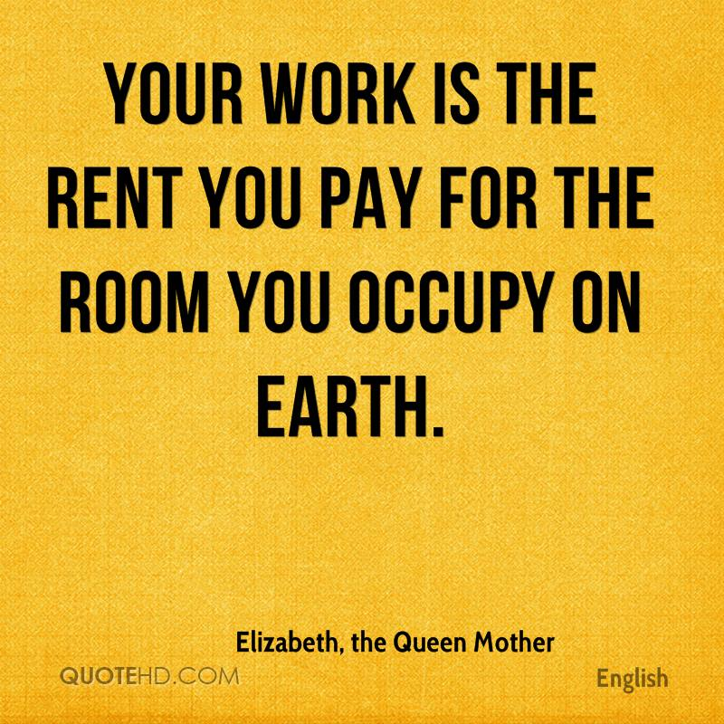 The Room Quotes   Elizabeth The Queen Mother Quotes Quotehd