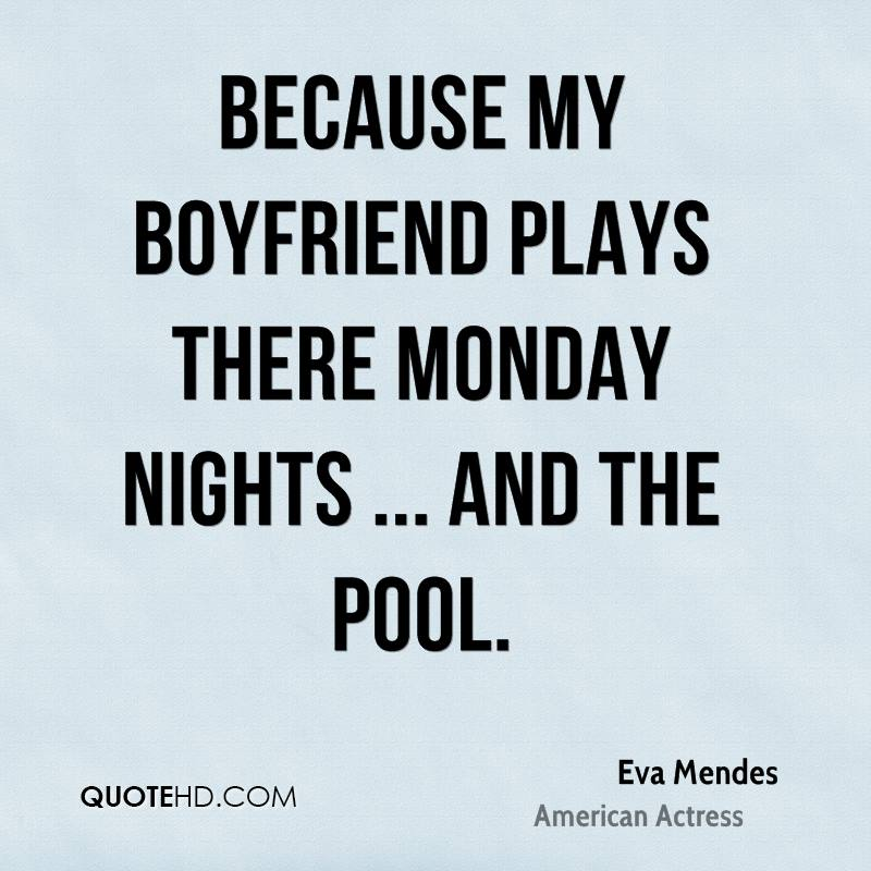 Because my boyfriend plays there Monday nights ... and the pool.