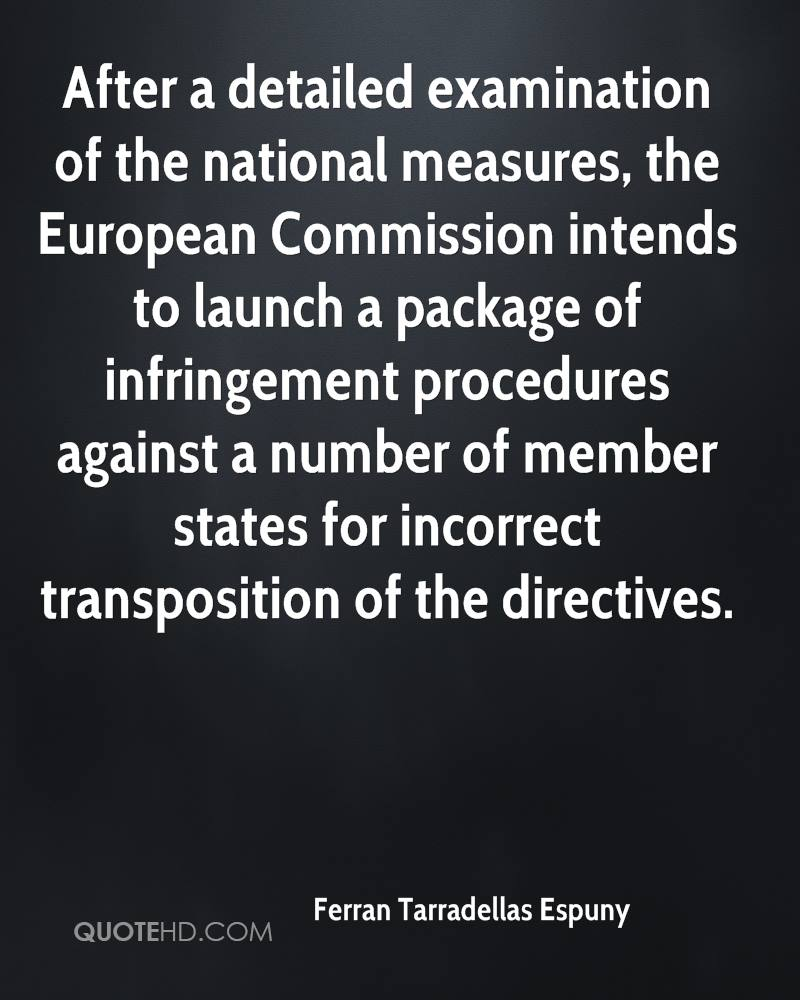After a detailed examination of the national measures, the European Commission intends to launch a package of infringement procedures against a number of member states for incorrect transposition of the directives.