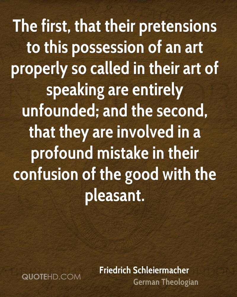 The first, that their pretensions to this possession of an art properly so called in their art of speaking are entirely unfounded; and the second, that they are involved in a profound mistake in their confusion of the good with the pleasant.