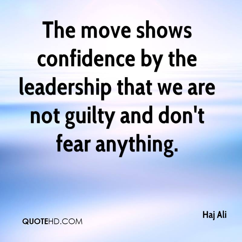 The move shows confidence by the leadership that we are not guilty and don't fear anything.