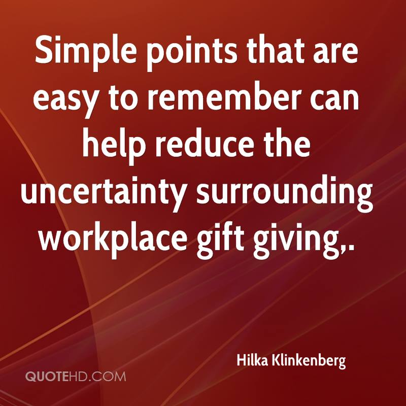 Simple points that are easy to remember can help reduce the uncertainty surrounding workplace gift giving.
