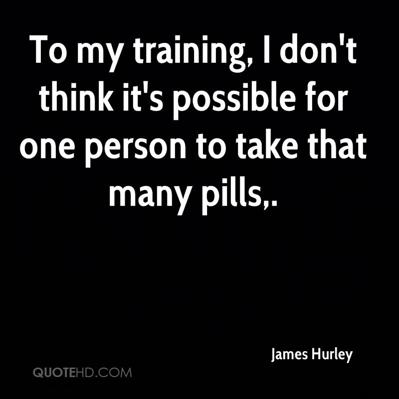 To my training, I don't think it's possible for one person to take that many pills.