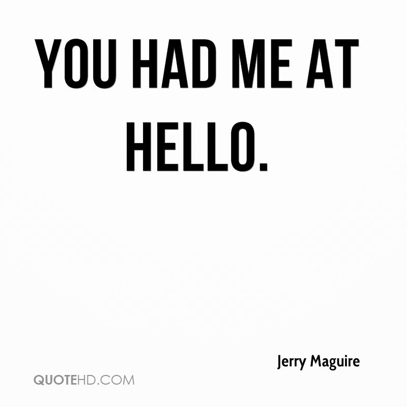 You Had Me At Hello Quote Mesmerizing Jerry Maguire Quotes QuoteHD