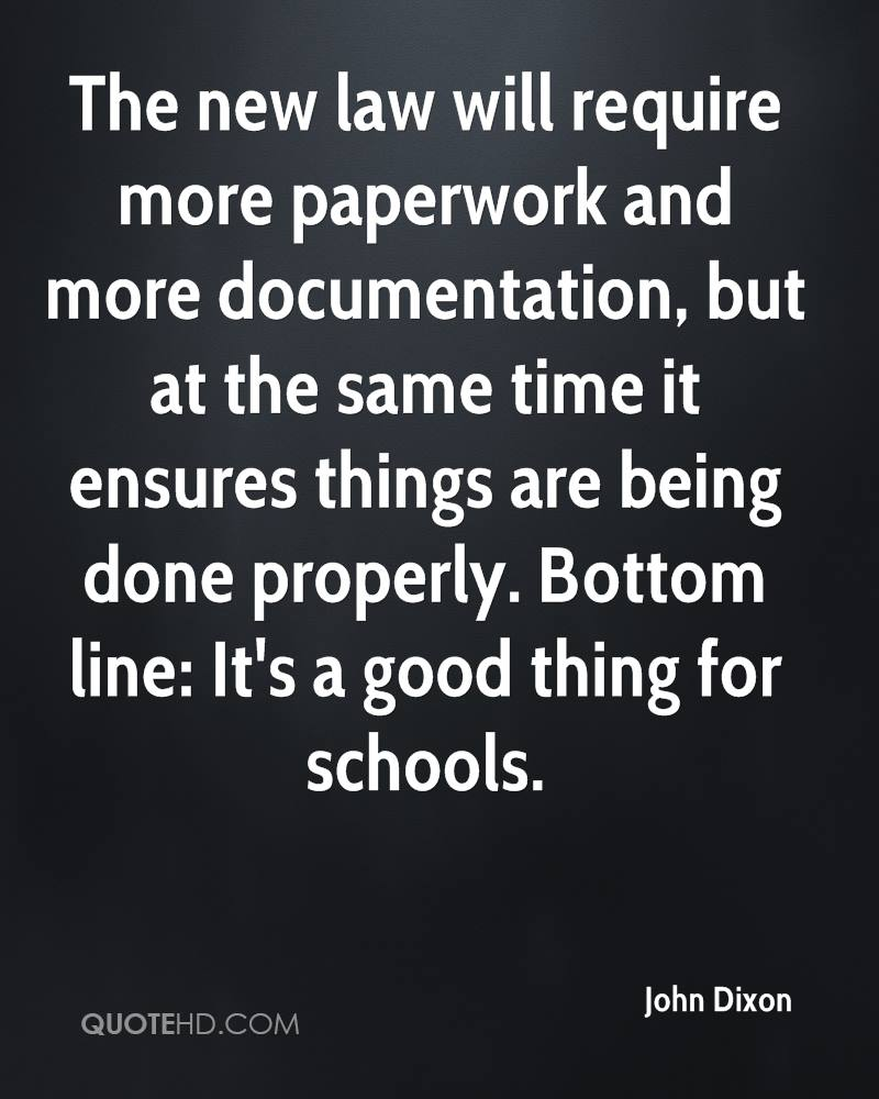 The new law will require more paperwork and more documentation, but at the same time it ensures things are being done properly. Bottom line: It's a good thing for schools.