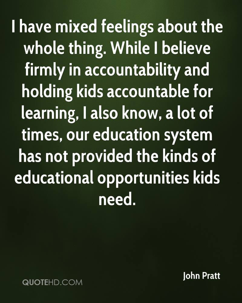 I have mixed feelings about the whole thing. While I believe firmly in accountability and holding kids accountable for learning, I also know, a lot of times, our education system has not provided the kinds of educational opportunities kids need.