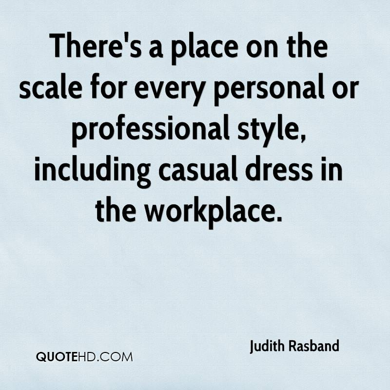 There's a place on the scale for every personal or professional style, including casual dress in the workplace.