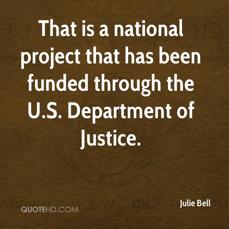 That is a national project that has been funded through the U.S. Department of Justice.