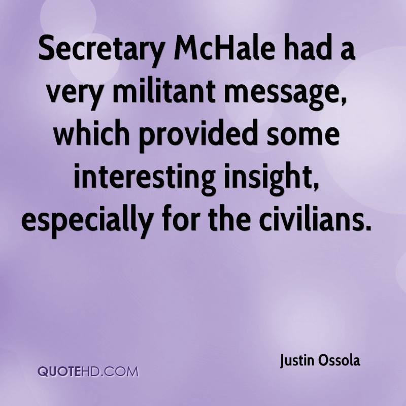 Secretary McHale had a very militant message, which provided some interesting insight, especially for the civilians.